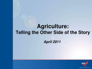 Agriculture:  Telling the Other Side of the Story