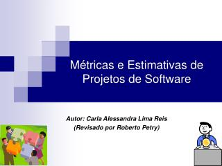 Métricas e Estimativas de  Projetos de Software