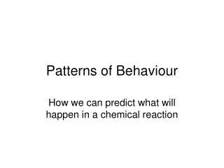 Patterns of Behaviour