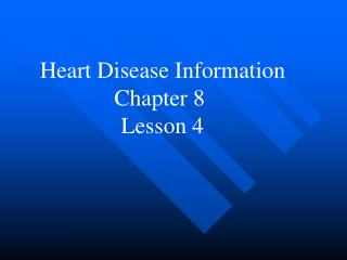 Heart Disease Information Chapter 8  Lesson 4