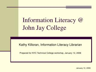 Information Literacy @ John Jay College