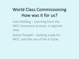 World Class Commissioning  How was it for us?