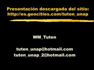Presentación descargada del sitio: es.geocities/tuten_unap