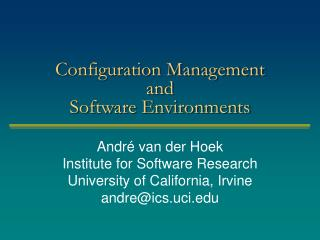 Configuration Management and Software Environments