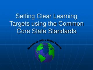 Setting Clear Learning Targets using the Common Core State Standards