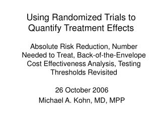 Absolute Risk Reduction, Number Needed to Treat, Back-of-the-Envelope Cost Effectiveness Analysis, Testing Thresholds Re