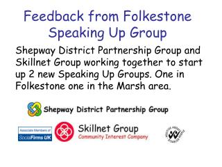 Feedback from Folkestone Speaking Up Group