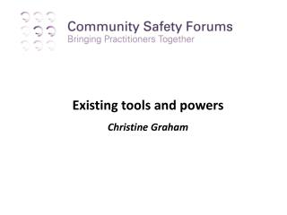 Existing tools and powers Christine Graham