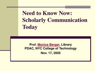 Need to Know Now: Scholarly Communication Today