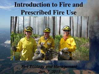 Introduction to Fire and  Prescribed Fire Use