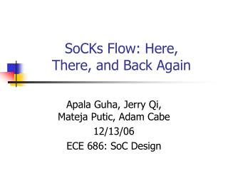 SoCKs Flow: Here,  There, and Back Again