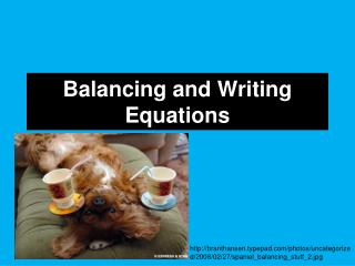 Balancing and Writing Equations