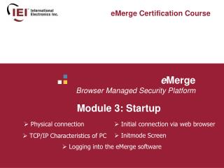 e Merge  Browser Managed Security Platform   	Module 3: Startup