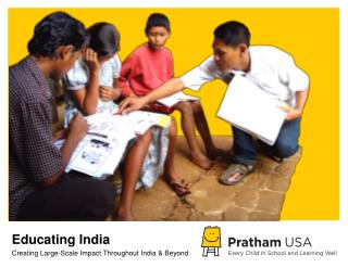 Educating India Creating Large-Scale Impact Throughout India & Beyond