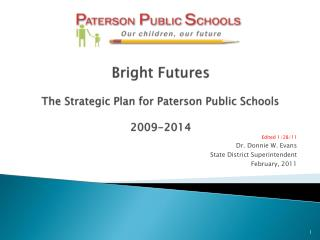 Bright Futures The Strategic Plan for Paterson Public Schools 2009-2014