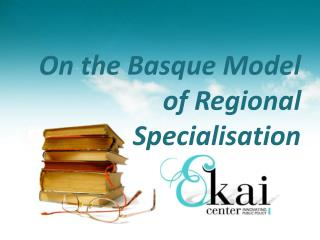 On the Basque Model of Regional Specialisation