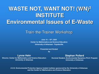 WASTE NOT, WANT NOT! (WN) 2  INSTITUTE Environmental Issues of E-Waste