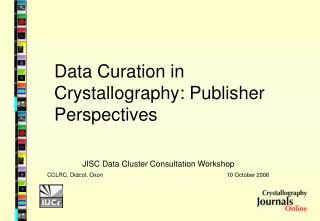Data Curation in Crystallography: Publisher Perspectives