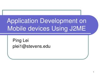 Application Development on Mobile devices Using J2ME