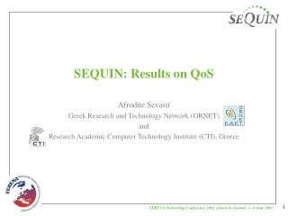 SEQUIN: Results on QoS