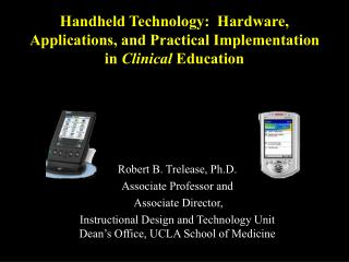 Handheld Technology:  Hardware, Applications, and Practical Implementation in  Clinical  Education