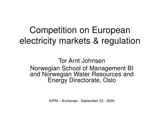 Competition on European electricity markets & regulation