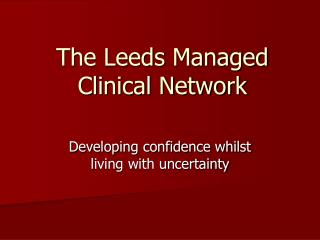 The Leeds Managed Clinical Network