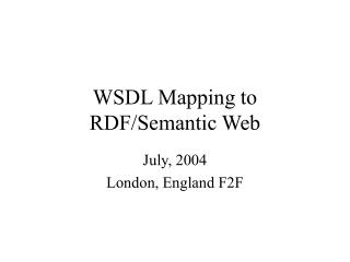 WSDL Mapping to RDF/Semantic Web
