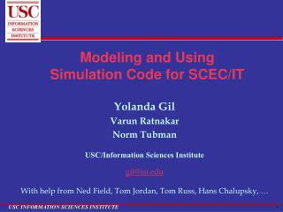 Modeling and Using  Simulation Code for SCEC/IT