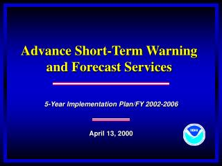 Advance Short-Term Warning and Forecast Services