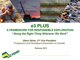 "e3 PLUS A FRAMEWORK FOR RESPONSIBLE EXPLORATION "" Doing the Right Thing Wherever We Work """