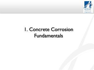 1. Concrete Corrosion Fundamentals