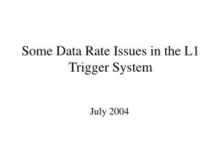 Some Data Rate Issues in the L1 Trigger System