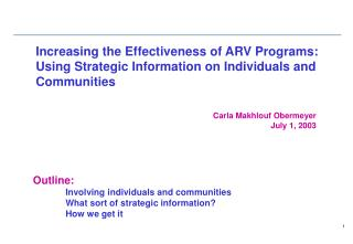 Increasing the Effectiveness of ARV Programs: Using Strategic Information on Individuals and Communities