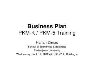 Business Plan PKM-K / PKM-5 Training
