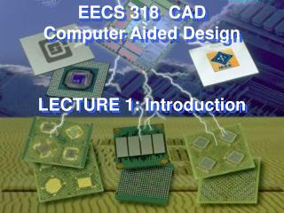 EECS 318  CAD Computer Aided Design