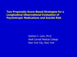 Andrew C. Leon, Ph.D. Weill Cornell Medical College New York City, New York