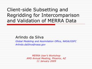 Client-side Subsetting and Regridding for Intercomparison and Validation of MERRA Data