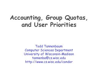 Accounting, Group Quotas, and User Priorities