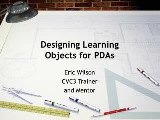 Designing Learning  Objects for PDAs