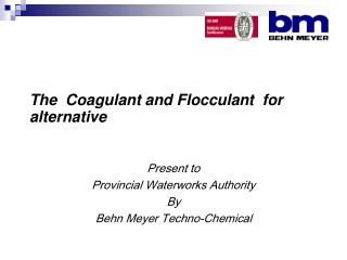 The  Coagulant and Flocculant  for alternative