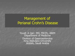 Management of Perianal Crohn 's Disease