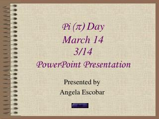 Pi ( p)  Day  March 14 3/14 PowerPoint Presentation