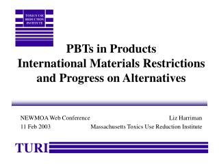 PBTs in Products International Materials Restrictions and Progress on Alternatives