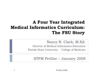 A Four Year Integrated  Medical Informatics Curriculum: The FSU Story