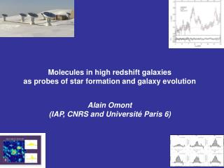 Molecules in high redshift galaxies  as probes of star formation and galaxy evolution Alain Omont