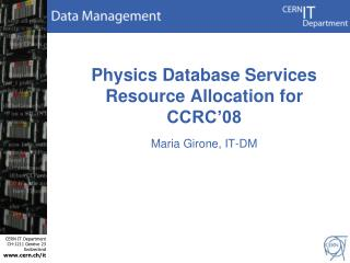 Physics Database Services  Resource Allocation for CCRC'08