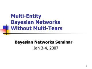 Multi-Entity  Bayesian Networks  Without Multi-Tears