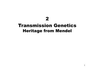 2 Transmission Genetics  Heritage from Mendel