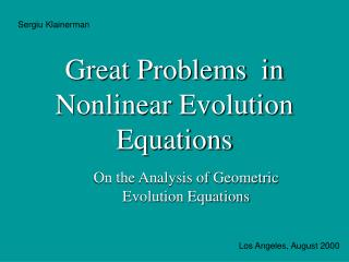 Great Problems  in   Nonlinear Evolution Equations
